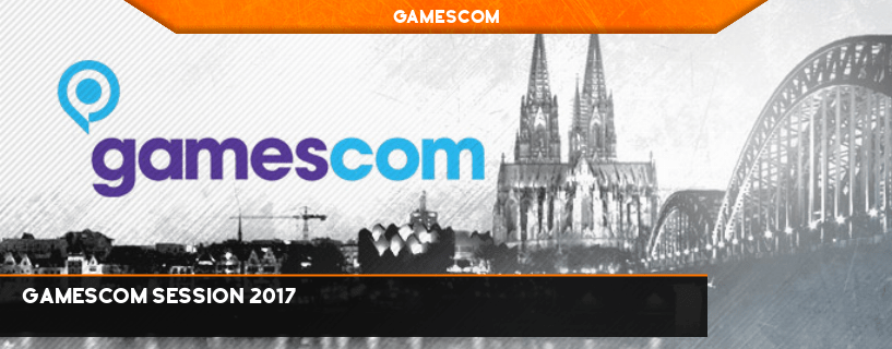 Gamescom Session 2017
