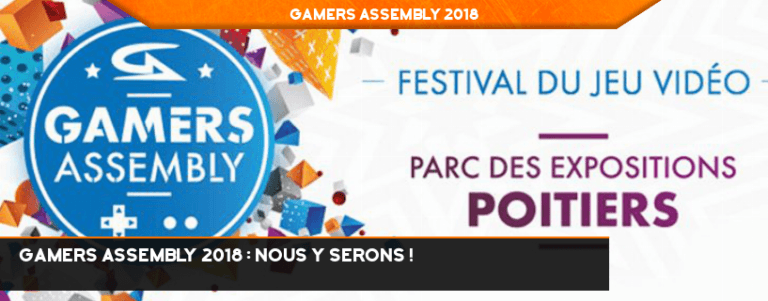 Gamers Assembly 2018 : Nous y serons !