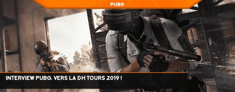 Interview PUBG, vers la DH Tours 2019 !