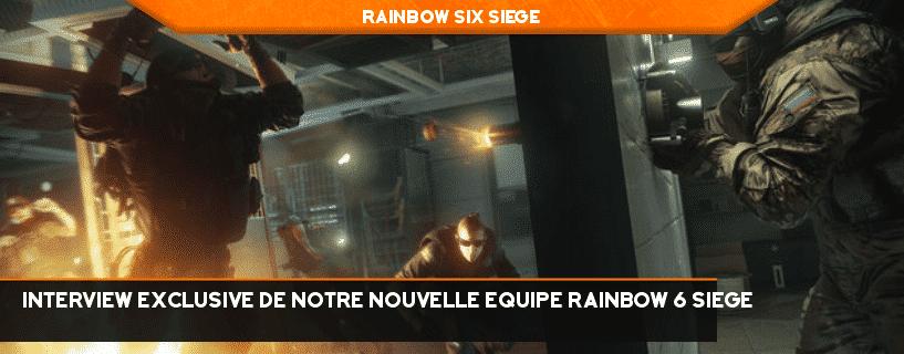 Interview exclusive de notre nouvelle équipe Rainbow Six Siège